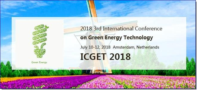 2018 3rd International Conference on Green Energy Technology (ICGET 2018) will be held in Amsterdam, Netherlands during 10-12 July, 2017. ICGET serves to foster communication among researchers and practitioners working in a wide variety of scientific areas with a common interest in improving Green Energy Technology related techniques.