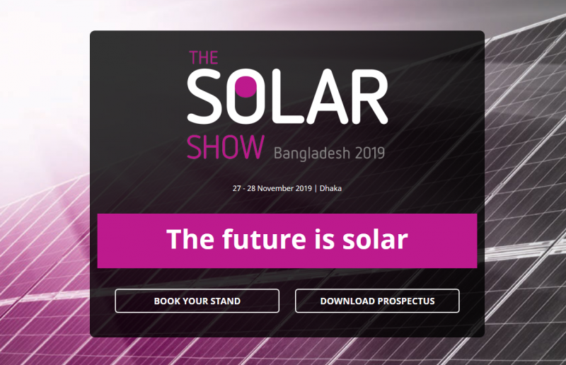 Exhibition     Debuting on 27-28 November 2019 we will be bringing 50+ exhibitors showcasing world-class solar solutions and technologies and 1,500+ attendees to Dhaka, Bangladesh.  Book your booth now to secure a prime position!        Solar Show Free Seminars     Exhibitors also have the option to take a speaking slot in the conference.  Get your brand in front of 1,500+ industry stakeholders from across the energy sector in Bangladesh.  There are limited stands and they are selling fast. Contact us now to secure your booth.     Solar Show Networking     This is your best opportunity to meet, network and develop partnerships with the government, leading utilities, power producers, project developers and investors.  Fancy 1-to-1 meetings with your top prospects?