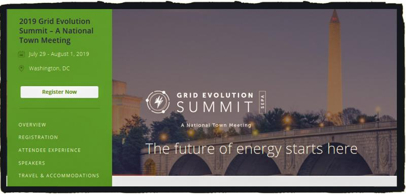 Mark your calendars. Planning for the 2019 Grid Summit is already underway.  There is only one place where all of the top electricity stakeholders, from regulators, ISOs, and utilities to technology providers, academics, and government agencies, put their heads together to determine how we will modernize the electric sector: the Grid Evolution Summit. You'll have the opportunity to create solutions that will leave a lasting impact on our energy future. Don't miss it.