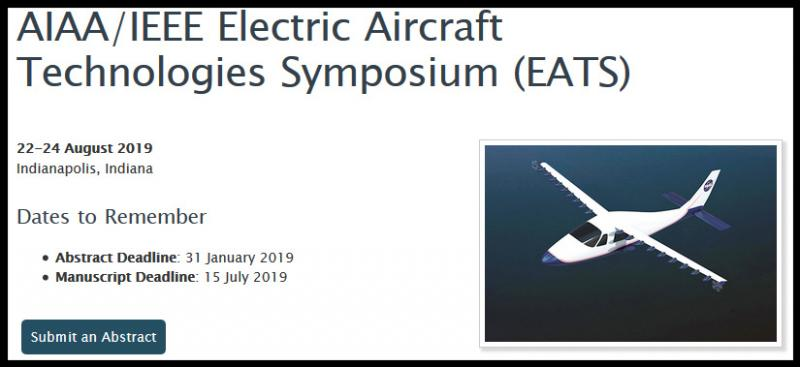 This two and a half-day symposium will focus on electric aircraft technology across three general areas: (1) electric-power enabled aircraft configurations and system requirements, (2) enabling technologies for electric aircraft propulsion, and (3) electric aircraft system integration and controls. Abstracts with a minimum length of 1200 words are encouraged. Successful submissions must also include sufficient detail to demonstrate the purpose of the paper, the technical foundation for the topics to be discussed, any preliminary results to date, and the expected results of the final paper, including key figures, equations, tables, and references, as appropriate.