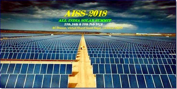 The three days exhibition will focus on the areas of PV production technologies, Energy storage systems & technologies , Concentrating solar thermal technologies , Direct Solar Lighting and other latest developments in Solar field. All India Solar Summit-2018 (AISS-2018) will be the most important industry platform for manufacturers, suppliers, distributors, service providers and partners of the solar industry.   It is the ultimate business destination to meet and interact with hundreds of top Solar & LED industry stakeholders. Concurrently, National Solar Conclave & Buyer Seller business meets will also be organised during this three days mega event.   AISS-2018 intends to accelerate the growth of India's Renewable Energy sector and contribute to the country's sustainable economic development.