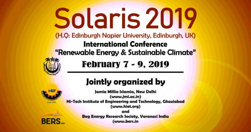 "We invite you to join us in Delhi and Ghaziabad, India for ""International Conference on Renewable Energy and Sustainable Climate, SOLARIS 2019"". The conference is scheduled to be held from 7 to 9 February, 2019 at the Jamia Millia Islamia, New Delhi and Hi-Institute of Engineering and Technology, Ghaziabad the two premier Institutes and center of excellences for research, development and application in Science, Engineering and Technology of the country.  During the conference, we intend to marshal these resources to explore ideas and lay out specific details regarding how each kind of energy – wind, bio-energy, geothermal and solar energy can lead to self-sufficiency, how using non-conventional and environment friendly form of energy can help us mitigate the absurd effects of global warming, and how renewable energy sources can give us a sustainable climate on the planet on which we live."