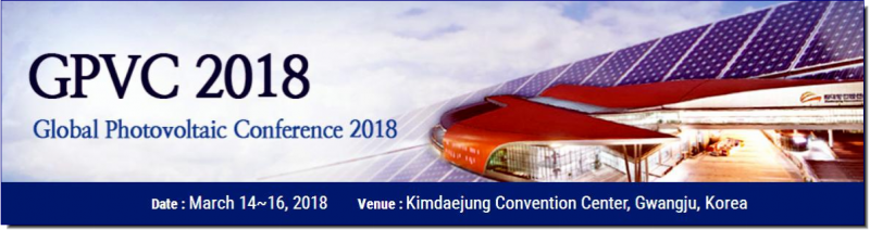 Global Photovoltaic Conference 2018 will be held at Kimdaejung Convention Center, Gwangju, Korea during March 14-16, 2018. The main goal of the conference is to provide a well-organized international forum to review and stimulate the progress in photovoltaics. The conference will cover the entire range of photovoltaics from materials to systems as well as the non-technological realms such as market development and policies.