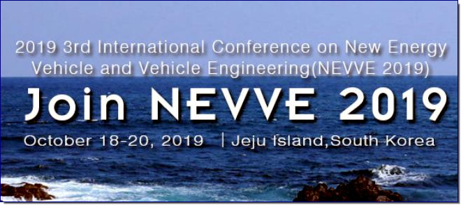 2019 3rd International Conference on New Energy Vehicle and Vehicle Engineering (NEVVE 2019) will be held in Jeju Island, Korea on 18-20, October, 2019.  IASED is proud to host a global gathering of theorists and experts in advanced characterization techniques in the highly complex field of New Energy Vehicle and Vehicle Engineering.In 2018, this yearly conference is back again and better than ever. Join researchers, practitioners, and scientists in discussion of the latest methods, research developments, and future opportunities the ever changing field of New Energy Vehicle and Vehicle Engineering. Ever increasing energy consumption pose both a large threat and an opportunity. Hear from visionary presenters on the extraordinary growth and cutting edge developments currently under way in the  New Energy Vehicle and Vehicle Engineering.