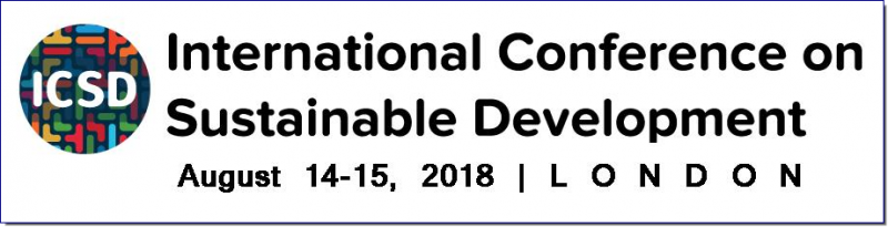 International Conference on Sustainable Development 2018 London, U.K. Conference Location Memorial Hall   University of Oxford, Queen's College, London U.K. August 14 - 15, 2018