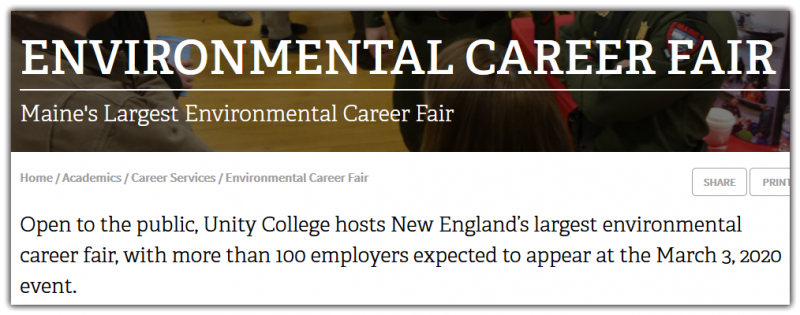 The environmental career recruitment event is free and open to the general public, though focused on recruitment of current students, recent or anticipated college graduates from across New England. Sponsored by the Unity College Career Resource Center.