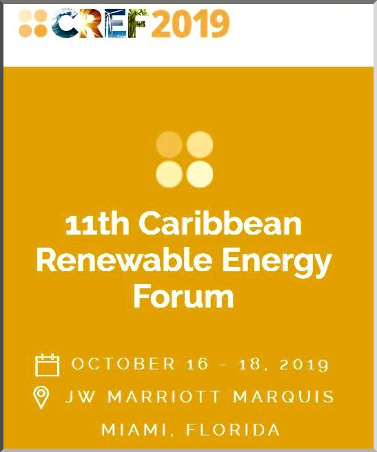 CREF 2019, the largest annual gathering of the Caribbean energy market, will take place at the JW Marriott Marquis, Miami, from October 16-18, 2019.  Over 500 attendees from 50 countries attended CREF 2018. 120 speakers populated three days of a rich and deeply interactive program. Over 25 Caribbean countries were represented by their government or by their utility, or in most instances, by both.  Clean. Resilient. Reliable. Economic. As we look forward to CREF 2019 the priorities for the region are clear. We have the political will and the regional know-how; we have the capital, we have the technology. Now what we need are projects, deals – and results. We'll be shifting gears this year, elevating our agenda, gamifying the critical issues, and actively facilitating meetings between key stakeholders.