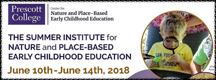 Join us for an inspiring and hands-on early childhood professional development event in Prescott, Arizona! Collaborate with other early childhood educators and discover the benefits of bringing nature to your program. Price includes lodging, meals, books, NAAEE guidelines for ECE, resources, and all presentations & workshops! For more information or to register for the event in June just go to www.prescott.edu/sifece.