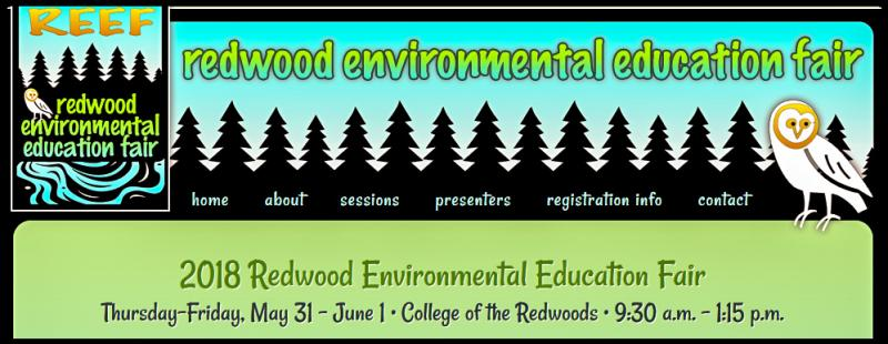 The Redwood Environmental Education Fair (REEF) is an annual event that is held at College of the Redwoods. REEF invites local 3rd-8th grade teachers and their students to attend interactive workshops, lectures, video presentations, games, and other learning experiences that encompass a wide variety of environmental topics. Teachers and students spend a fun-filled, educational day on College of the Redwoods' beautiful campus.  Teachers that are interested in attending REEF should email Rosemarie But ler at RBut ler@hcoe.org.
