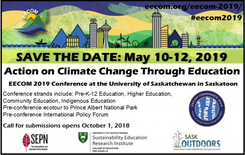 The EECOM 2019 Conference will take place on the bank of the South Saskatchewan River at the University of Saskatchewan in Saskatoon, Canada. The conference theme of 'Action on Climate Change Through Education' will be explored through:      a pre-conference international policy forum     a pre-conference field trip to Prince Albert National Park     four conference strands including Pre-K-12 Education, Higher Education, Community Education, and Indigenous Education     place-based conference field trips throughout the City of Saskatoon