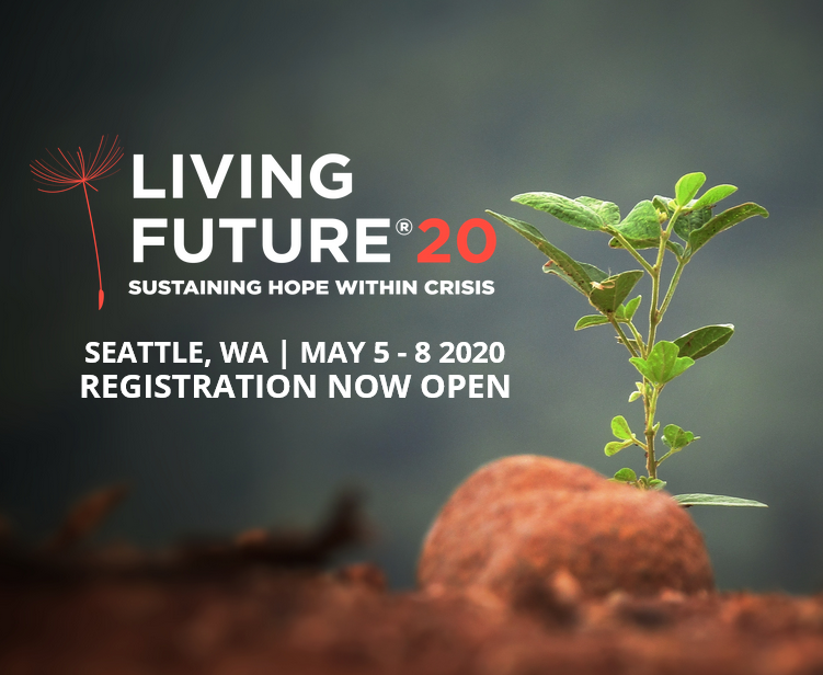 We invite you to tell your story of hope at Living Future 2020. What will sustain hope through this crisis until the storm passes and we have prevailed? What actions would engender the hope required for us to be successful?  A compelling, hopeful vision for the future is what the International Living Future Institute was founded on, and what drives our team. Join us as a speaker and share what sustains your hope for our future