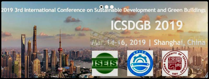 2019 3rd International Conference on Sustainable Development and Green Buildings (ICSDGB 2019) will be held in Shanghai, China during Mar.14-16, 2019, in conjunction with 2019 3rd International Conference on Environmental and Energy Engineering (IC3E 2019). ICSDGB 2019 is co-organized by International Society for Environmental Information Sciences (ISEIS) and APISE, sponsored by Xiamen University of Technology and Fujian Smart City Association. ICSDGB 2017 & 2018 was successfully held in Suzhou and Xiamen, respectively. We believe that ICSDGB 2019 will be more attractive and meaningful. This conference is a platform for researchers, engineers, academicians as well as industrial professionals from all over the world to present their research results and development activities in Sustainable Development and Green Buildings.