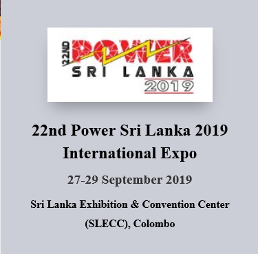 With the ever-growing power & energy needs of Sri Lanka thus making a need to explore newer opportunities in the Power, Energy, Solar / PV (Photo Voltaic) and Renewable Energy sectors of Sri Lanka, '22nd POWER Sri Lanka 2019' will be the perfect B2B platform for the entire Power & Energy Industry of Sri Lanka including Sri Lankan Industry stakeholders who will attend and get the in the Power Generation and Energy sector thus delivering a great networking opportunity to see the latest technologies and innovations opportunity.  '22nd POWER Sri Lanka 2019' will provide the Exhibitors a not-to-be-missed opportunity further establish business contacts and get face-to-face and interact directly with the visiting Trade Delegations, Industrialists, Importers, Distributors, Agencies hence a great and only B2B platform of its kind in Sri Lanka and a unique opportunity with a rapidly developing Industry sector where investments are now on a rise with new Industrialization making Sri Lanka a very important Business destination in South Asia