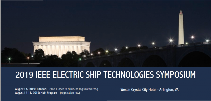 The ESTS 2019 will focus on emerging electric ship technologies in the following major technical areas:      Electric Power System Architectures, including Breaker-less and Superconducting DC Systems     Electric Ship Design Tools, Methods, and Guidelines (Analysis, Synthesis, Modeling and Simulation)     Electric Propulsion and Generation (Machines, Variable Speed Drives, Propulsors)     Electrical Power Conversion for DC Distribution, including Active Current Limitation     Energy Storage and Pulsating Loads: Integration, Control, and Impact on System Performance