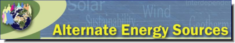 Alternate Energy Sources | This website informs you about many alternate energy sources