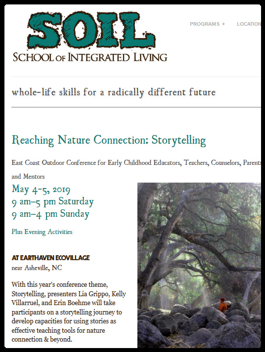 Reaching Nature Connection is an annual outdoor conference based on forest schools, wilderness awareness, and early childhood education. The conference is designed for beginners and experienced educators alike, as well as therapists, administrators, homeschool families, camp counselors, grandparents, and parents who have an interest in developmentally appropriate nature mentoring for children.