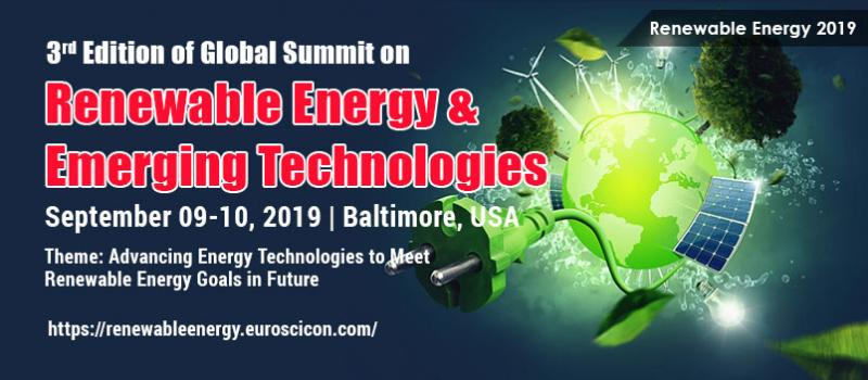 "Experience the core the renewable energy as never before. EuroScicon is proud to host the 3rd Edition of Global Summit on Renewable Energy & Emerging Technologies with the theme of ""Advancing Energy Technologies to Meet Renewable Energy Goals in Future"". We are there to host you on September 09-10, 2019 in Baltimore, USA. Renewable Energy 2018 will widely elucidate the various spectrum of renewable energy through its dignified environmentalists, distinguished professors, scientists along with students, young researchers. It will be a golden platform for the young minds to showcase their research"