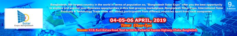 "Bangladesh, 8th largest country in the world in terms of population so, ""Bangladesh Solar Expo"" offer you the best opportunity to explore and expand your Business opportunities in this fast-growing marketplace. Bangladesh Solar Expo, International Solar Products & Technology Trade show will attract participation from different countries apart from local companies."