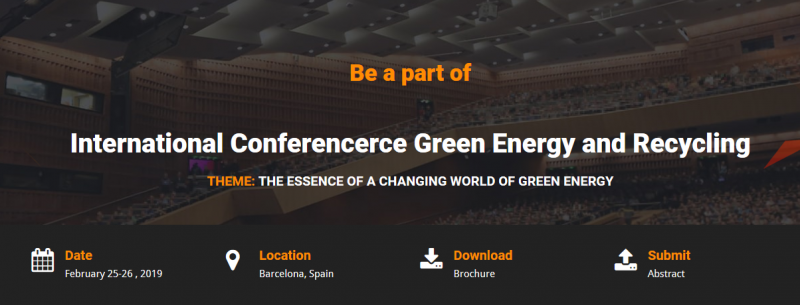 "International Conference Green Energy and Recycling invites all the interested participants to join  us during February 25-26, 2019, in Barcelona, Spain for Green Energy Conference 2019  which will emphasize on the theme ""The Essence of a Changing World of Green Energy "". This Congress will serve an excellent experience and opportunities to enhance one's career. This conference is focused on all the major fields of Green Energy & recycling. Join us in Madrid to learn & meet the eminent researchers working in the allied areas of renewable energy and Technology. This conference will be the best platform to explore your research work and innovations in the respective areas."