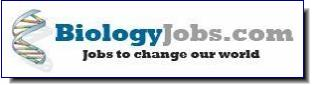 Biology Jobs | job openings posted online at various times for all levels of Biology Jobs from volunteer positions to postdoctoral research jobs