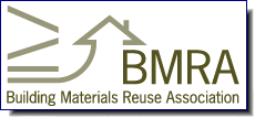 BMRA | Building Materials Reuse Association (BMRA) is a 501 c3 non-profit educational and research organization whose mission is to advance the recovery, reuse and recycling of building materials