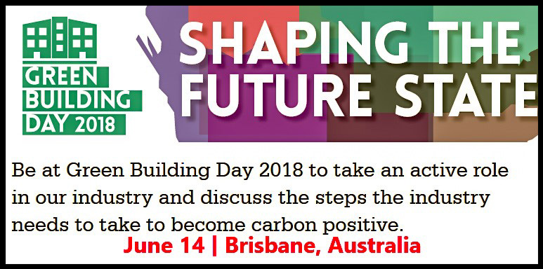 Be at Green Building Day 2018 to take an active role in our industry and discuss the steps the industry needs to take to become carbon positive.     This year's theme 'Shaping the Future State' will explore the fundamental actions we need to take as an industry to achieve our collective goals.