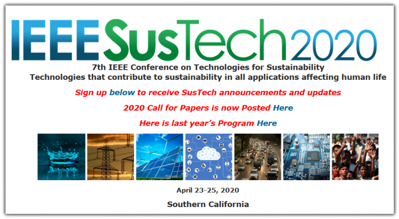 The 7th Annual IEEE Conference on Technologies for Sustainability (SusTech 2020) is designed to explore the development and application of science, engineering and technology in achieving a sustainable lifestyle for humanity. It brings together scientists, engineers, technologists and scholars from multiple disciplines to hold a dialogue on environmental issues and collaborate on ideas to develop and utilize innovative tools and intelligent systems to address them. Attendees will learn about the tools, connections and proactive solutions to take their sustainability programs to the next level.  The conference is a combination of academic papers and invited speakers with specialties that are making an impact in the environment sustainability. Full papers will be published in the Conference Proceedings. Best Student Posters submitted for the conference will be eligible for an award.
