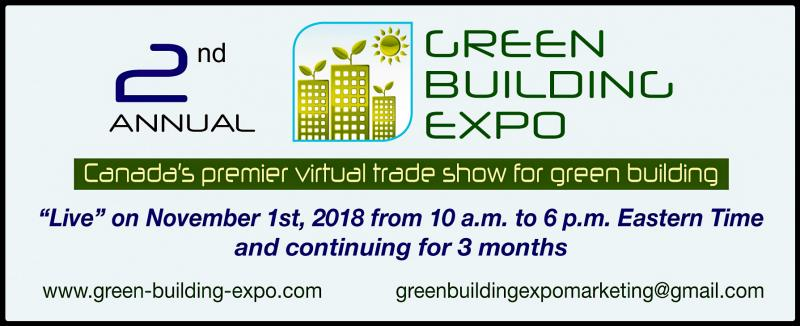 Green Building Expo is an affordable way for businesses to connect with potential clients and customers all across Canada – and beyond. The virtual show intends to celebrate Canada's greenest and most successful building projects. And each exhibit will showcase sustainable construction solutions to a target audience in a timely and cost-efficient manner.  Green Building Expo will serve as an ideal platform to bring together technology, materials, products, service providers, developers, general contractors, architects, consultants, engineers, interior designers, builders, specifiers, project managers, green investors, bankers, building owners and facilities managers; not to mention municipalities, expert organizations and other key stakeholders of green building projects. Two of the bonuses available to participants include saving money and eliminating travel time. As well, because it's not a physical trade show, booth construction costs are eliminated, logistical problems are non-existent and carbon footprints are minimized.