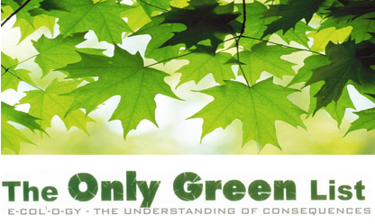 the Only Green list  |  Ecology - the understanding of consequences