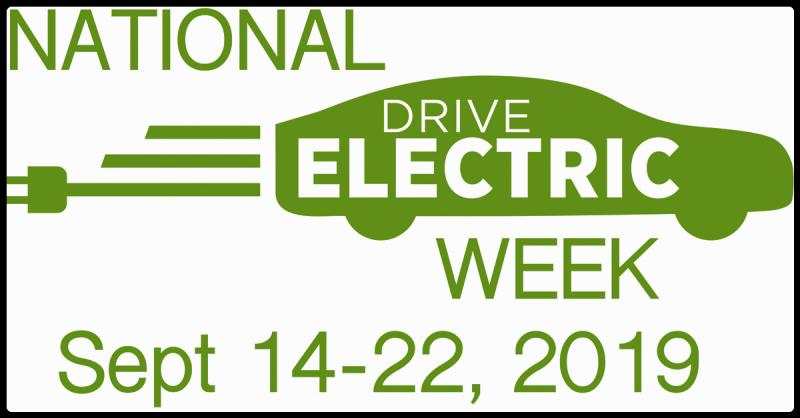 National Drive Electric Week, September 14-22, 2019, is a nationwide celebration to heighten awareness of today's widespread availability of plug-in vehicles and highlight the benefits of all-electric and plug-in hybrid-electric cars, trucks, motorcycles, and more. They are fun to drive, are less expensive and more convenient to fuel than gasoline vehicles, are better for the environment, promote local jobs, and reduce our dependence on foreign oil. Are you considering going electric? Come talk to owners who have successfully done so.