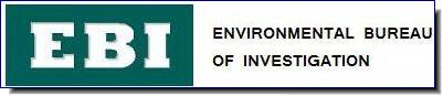 Environmental Bureau of Investigation | EBI has investigated and prosecuted environmental crimes, assisted individuals and groups in their fight against polluters, developed public education tools to empower citizens to stop pollution, and published and publicized information on pollution sources and sites