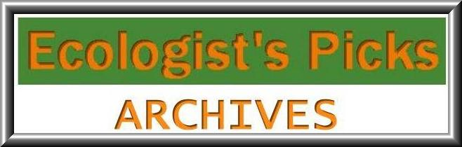 ECOLOGIST'S PICKS ARCHIVES