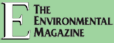 Welcome to E-The Environmental Magazine A Project of EarthTalk Inc. EarthTalk This Week...  Stay up-to-date on the latest environmental news and information as well as green living tips by subscribing to our free weekly e-mail newsletter...