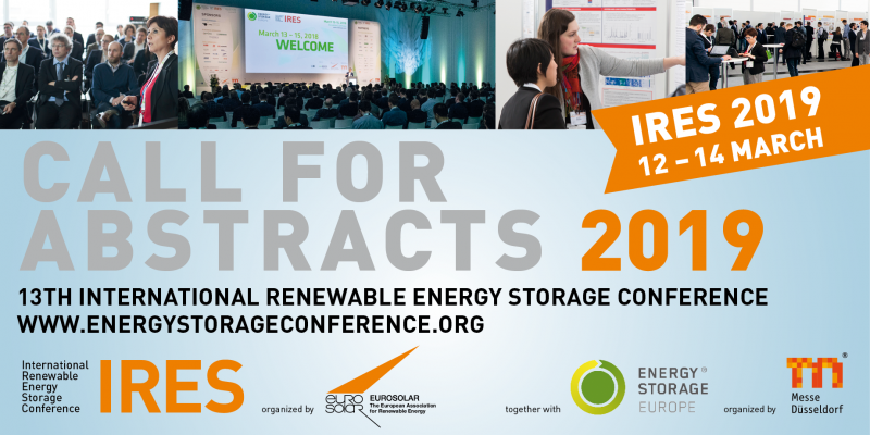 The European Association for Renewable Energy EUROSOLAR will organize its 13th International Renewable Energy Storage Conference (IRES 2019) on March 12-14, 2019 jointly with the Energy Storage Europe (ESE) Conference and Exhibition at Messe Düsseldorf, Germany. The conferences focus on the scientific research and findings on storage technology, legal frameworks, smart network and market aspects and on the business and finance aspects for the rollout of these technologies to the global market