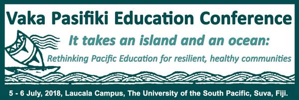 "The Institute of Education (IOE), USP is pleased to announce the Vaka Pasifiki Education Conference (VPEC), 2018. This conference follows the Vaka Pasifiki Education Conference 2016, marking ""education for what? Revisited"". VPEC provides an opportunity for the sharing of ideas, presentation of research and best practice, and teaching and learning in Oceania.  Theme: It takes an island and an ocean: Rethinking Pacific Education for resilient, healthy communities  Venue: Laucala Campus, The University of the South Pacific, Suva, Fiji."