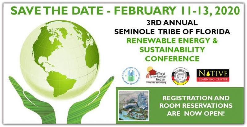 The 3rd Annual Seminole Tribe of Florida Renewable Energy and Sustainability Conference will focus on the newly changing landscape for Tribal energy development and sustainability, including best practices, federal leadership, policy, and regulatory changes, funding a project, and project planning/development trends. The Conference will give Tribes an opportunity to explore the range of renewable energy and sustainability opportunities that exist and how to start the process.