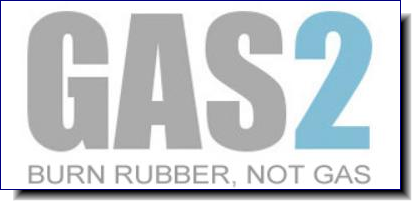 Gas2 | Burn rubber.  Not gas.