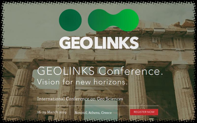 Four days of Oral sessions, Poster presentations, Seminars, Panel discussions, Workshops, Networking and more. 26-29 March 2019 Novotel, Athens Greece  GEOLINKS 2019 is designed to give a focus on the most important topics in the fields of Geo Sciences. The intense four days program full of seminars, workshops and network possibilites will discuss on current hot problems and highlight the trends and create the links, which will shape our future.