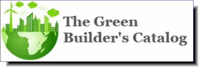 The Green Builder's Catalog | Because we do not represent any one manufacturer, we can bring you products that are the top of the line in terms of reliability and ease of installation