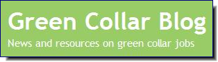 Green Collar Blog | a resource to help people seeking jobs that focus on environmental and social responsibility