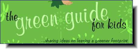Green Guide for Kids | Sharing ideas on leaving a greener footprint