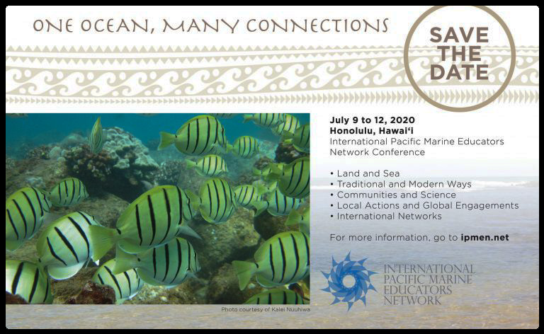 In July 2020 the International Pacific Marine Educators Network (IPMEN) will hold its seventh biennial conference in Honolulu, Hawai'i. This conference will be held in association with the National Marine Educators Association (NMEA) 2020 conference in Honolulu (with a five-day post conference workshop on the island of Maui).  The conference venue for IPMEN 2020 will be at YWCA Laniākea, 1040 Richards Street, Honolulu with inexpensive accommodation offered close-by at theWaterfront lofts, Hawai'i Pacific University. The cost of registration for IPMEN 2020 plus full details of accommodation and options should be available on this web site in late 2019 or by early 2020. The call for papers for IPMEN 2020 should also be available on this web site by early 2020.