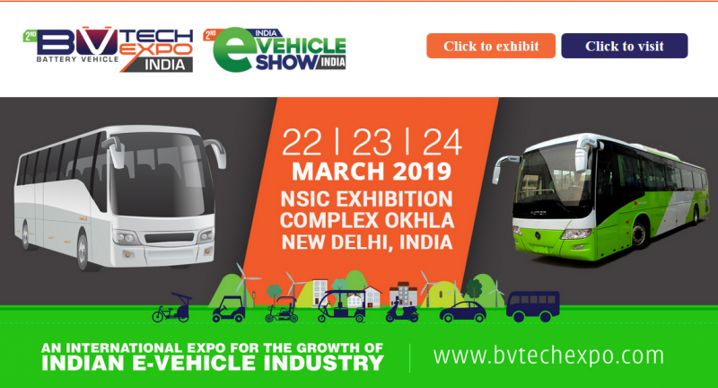 The India E-Vehicle Show & BV TECH EXPO 2019 is organised by M7 Creations which is going to be held from 22-24 March 2019 at NSIC EXHIBITION COMPLEX OKHLA NEW DELHI, INDIA. This platform offers an unrivalled opportunity for companies in the Electric Vehicle (EV) industry to showcase their latest products, services and innovations. The India E-Vehicle Show & BV TECH EXPO 2019 is the best place to meet and network with your customers, business propects, targeting the future market and showcasing the potential of the ecofriendly EV technology. This action-packed event will bring together in one large showcase, electric vehicles, hybrid vehicles, clean energy technology, and advancements in alternative transport options.