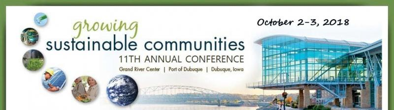 Hosted by the City of Dubuque, Iowa and Sustainable City Network, the Growing Sustainable Communities Conference is the largest and longest standing sustainability conference in the Midwest and will be held again this year at the Grand River Center located in the Port of Dubuque at 500 Bell Street (View Map). The 11th annual conference on Oct. 2-3, 2018 will be two days of education, inspiration and collaboration on topics of interest to anyone who cares about creating great towns and cities that stand the test of time.