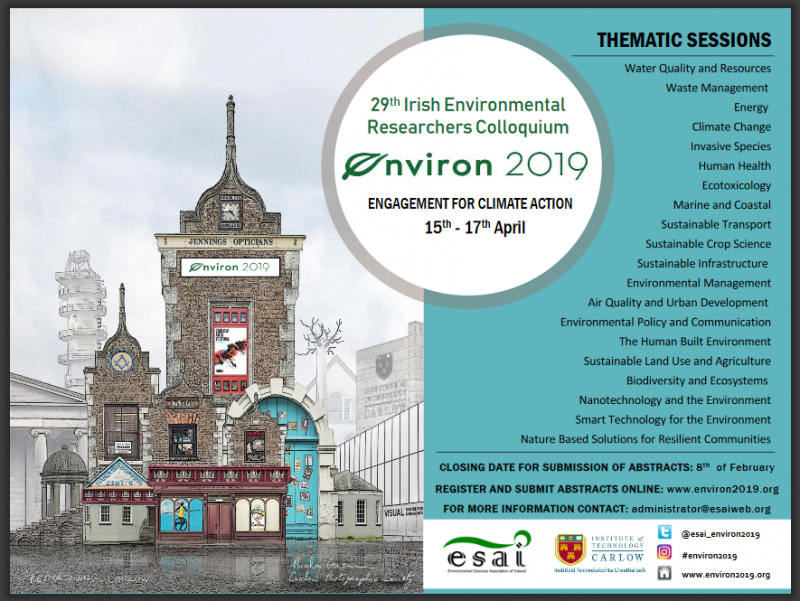 This year's conference, the 29th Irish Environmental Researchers Colloquium (Environ 2019), will be held at the Institute of Technology Carlow from April 15th to 17th 2019. This year's event is organised via a collaboration between the Environmental Sciences Association of Ireland (ESAI) and Institute of Technology Carlow; the organising team are delighted to welcome you to this page and, more so, to Carlow in April.