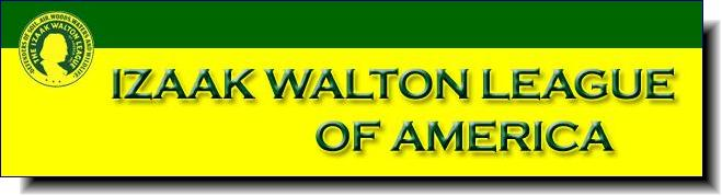 Izaak Walton League | working to advance conservation, engage people in outdoor recreation, and safeguard natural resources for the future in communities across the country