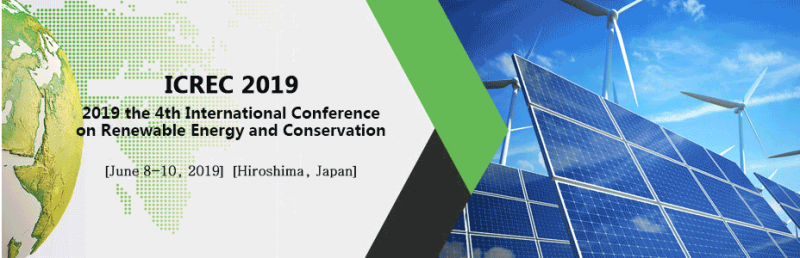 2019 the 4th International Conference on Renewable Energy and Conservation (ICREC 2019) will be held in Hiroshima, Japan on June 8-10, 2019. ICREC 2019 will bring together the top researchers from Asian Pacific nations, North America, Europe and around the world to exchange their research results and address open issues in sustainable energy engineering. It is one of the leading international conferences for presenting novel and fundamental advances in the fields of sustainable energy engineering.