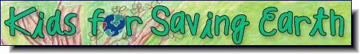 Kids for Saving Earth provides educational materials, posters, and a highly acclaimed web site featuring environmental education curriculum and activities