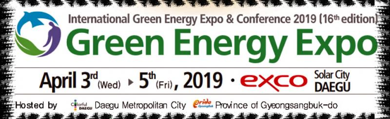 "03 Green Energy Expo 2019 Why Green Energy Expo? Korea's representative and most professional PV B2B exhibition! The one & only PV show in Korea that Global players sponsored! Providing outstanding platform for technology and networking! The only exhibition in Korea that is a member of Global Solar Alliance! - Asia's first and Korea's largest PV trade fair - The only exhibition in Korea that is elected as ""World's Top 10 PV trade fair"" by PHOTON INTERNATIONAL -"