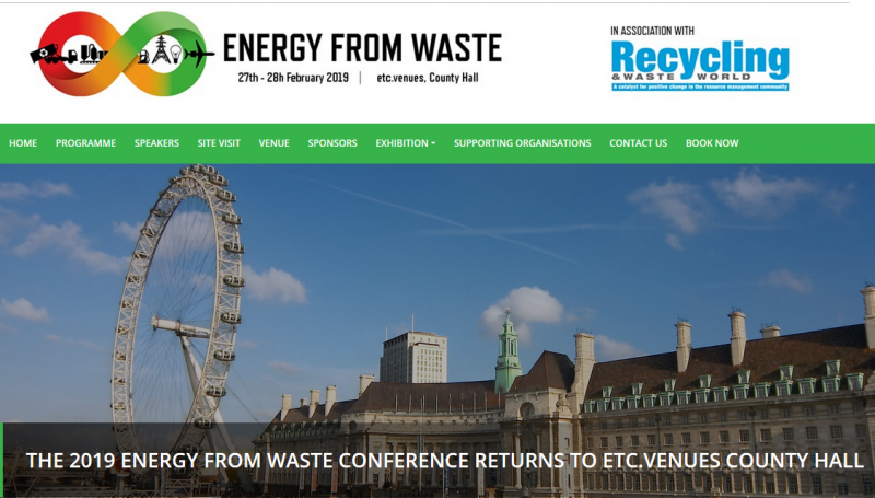 We are delighted to announce that the Energy from Waste Conference will return to etc. Venues County Hall, London, 27-28 February 2019.  Energy from Waste is the premier conference in the UK and Europe driving new technology discussion, operational efficiency, best practice and compliance in the global energy from waste sector.  Now in its 15th year, the EfW conference brings together an international audience of more than 250 of the sector's thought leaders and key decision makers for unrivalled senior-level industry debate.  Designed to support your professional learning and global network development, the conference programme is packed with policy updates, expert advice and market opportunities.  Recycling and waste technologies are continuously advancing. Get the full picture by joining EfW on a site visit to Viridor Ardley ERF on the 26th of February 2019  Book your place now and benefit from the early booking rate!